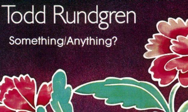Album of the Month April 2018 – Something/Anything Todd Rundgren